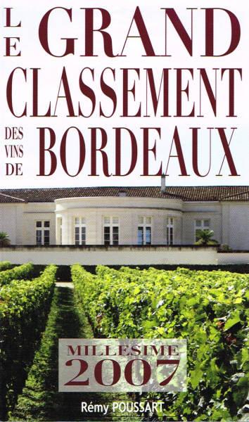 Le grand classement des vins de Bordeaux. Millésime 2007 - Rémy Poussart